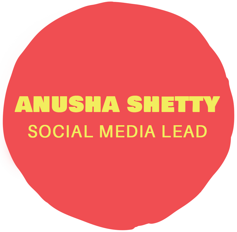Anusha Shetty - Social Media Lead