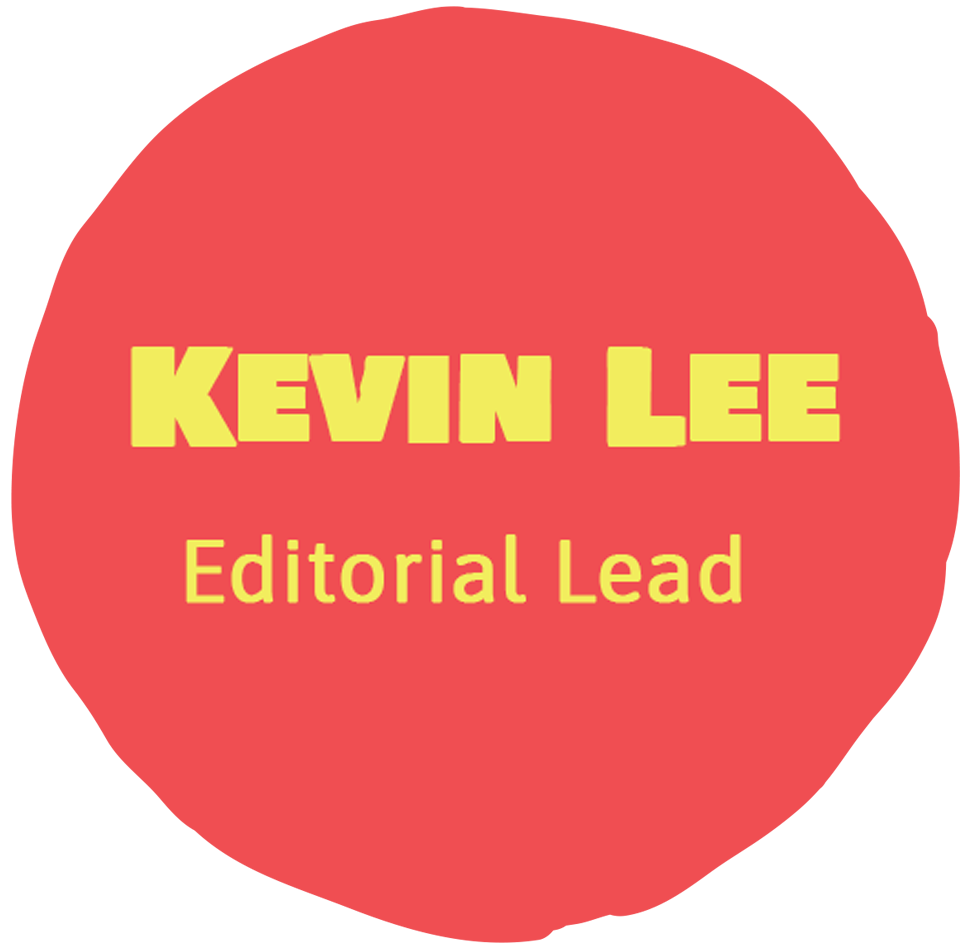 Kevin Lee - Editorial Lead